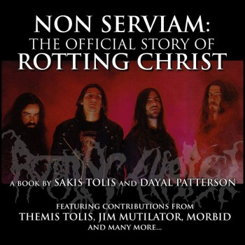 NON SERVIAM - The Official Story of Rotting Christ