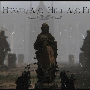 Heaven and Hell and Fire